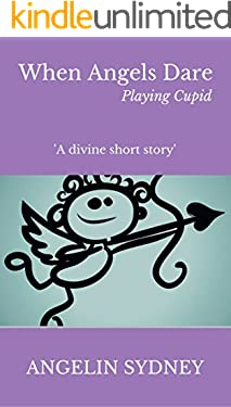 When Angels Dare: Playing Cupid