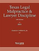 Texas Legal Malpractice & Lawyer Discipline 2015