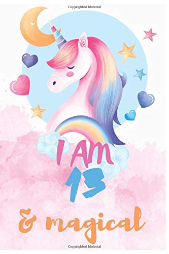 Unicorn Birthday : I Am 13  And magical: Unicorn Sketchbook Birthday Journal Birthday Gift for a 13-Year-Old Girl and Boys,6x9 1
