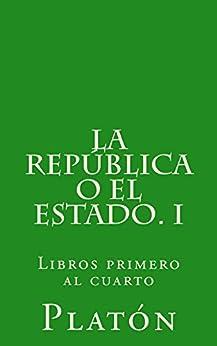 La República o el Estado. I (Spanish Edition) by [Platón]