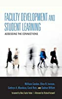 Faculty Development and Student Learning: Assessing the Connections (Scholarship of Teaching and Learning)