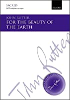For the beauty of the earth: SATB vocal score (John Rutter Anniversary Edition) by Unknown(2014-12-25)