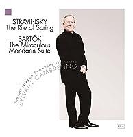 ストラヴィンスキー : バレエ音楽 「春の祭典」 | バルトーク : 組曲 「中国の不思議な役人」 (Stravinsky : The Rite of Spring | Bartok : The Miraculous Mandarin Suite / Yomiuri Nippon Symphony Orchestra | Sylvain Cambreling)