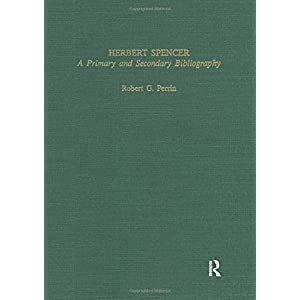 Herbert Spencer: A Primary and Secondary Bibliography