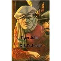 ������� ������� Tiger John ������ D.B.Tschudin (English Edition)