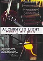 Alchemy in Light-Making Art Glass [DVD] [Import]