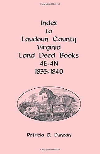 Index to Loudoun County, Virginia Deed Books 4E-4N, 1835-1840