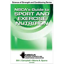 NSCA's Guide to Sport and Exercise Nutrition (NSCA Science of Strength & Conditioning)
