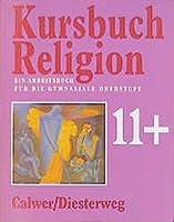 Kursbuch Religion 11 plus: Ein Arbeitsbuch fuer die gymnasiale Oberstufe