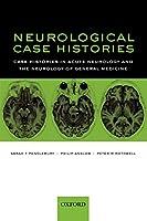 Neurological Case Histories (Oxford Case Histories)