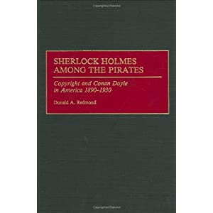 Sherlock Holmes Among the Pirates: Copyright and Conan Doyle in America, 1890-1930 (Contributions to the Study of World Literature)
