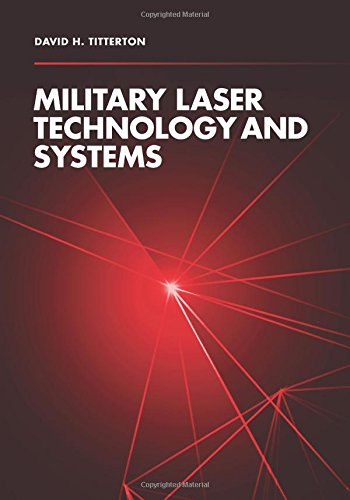 Download Military Laser Technology and Systems (Optoelectronics) 1608077780
