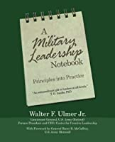 A Military Leadership Notebook: Principles into Practice [並行輸入品]