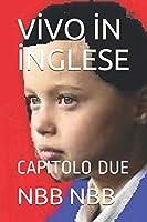 VİVO İN İNGLESE: CAPITOLO DUE (2)