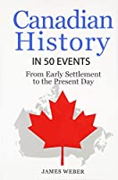 Canadian History in 50 Events