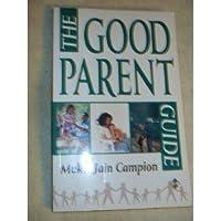 The Good Parent Guide (Element's Parenting S.)