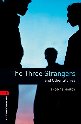 The Three Strangers And Other Stories (Oxford Bookworms Level 3)の詳細を見る