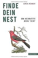 """Finde dein Nest: 128 Schritte zum """"Ich"""""""