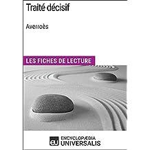 Traité décisif d'Averroès: Les Fiches de lecture d'Universalis (French Edition)