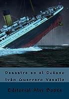 Desastre En El Océano: Editorial Alvi Books