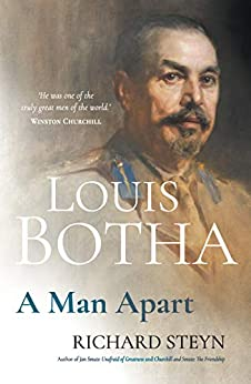Louis Botha: A Man Apart by [Steyn, Richard]
