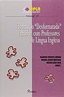 Formacao Desformatada - Praticas Com Professores De Lingua Inglesa