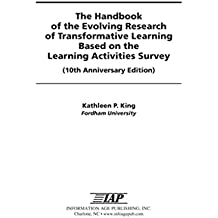 Handbook of the Evolving Research of Transformative Learning (Adult Education Special Topics: Theory, Research and Practice in LifeLong Learning)