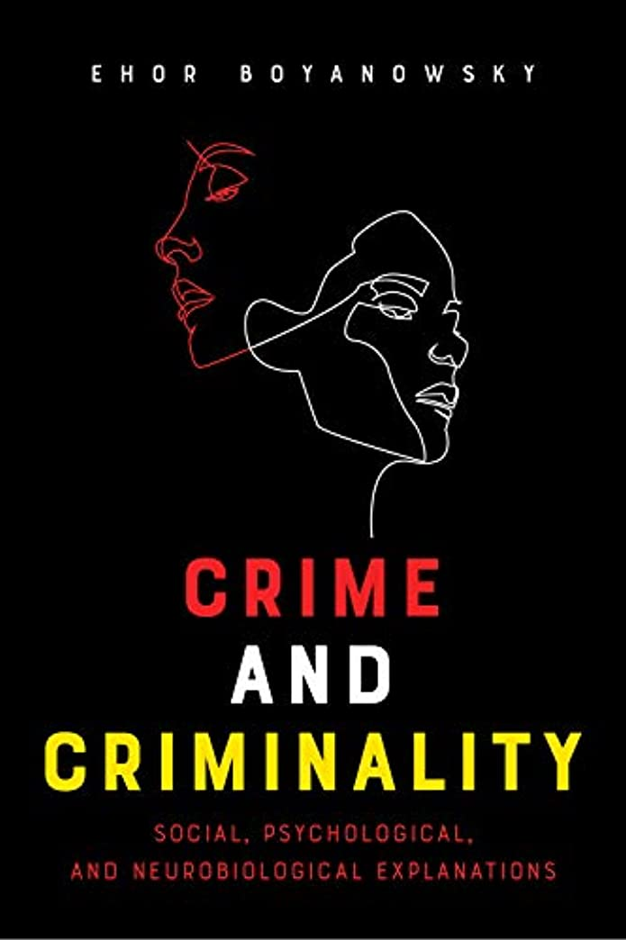 鍔製作オンスCrime and Criminality: Social, Psychological and Neurobiological Explanations