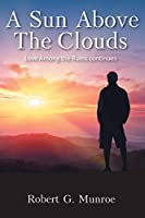 A Sun Above the Clouds: Love Among the Ruins continues