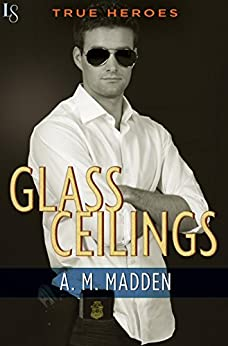 Glass Ceilings: A True Heroes Novel by [Madden, A. M.]