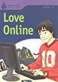 Love Online (Foundations Reading Library, Level 7)