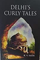 Delhi's Curly Tales