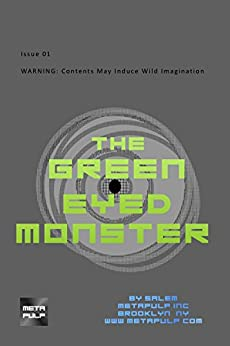 The Green Eyed Monster: Issue 01: Sly meets the Green Eyed Monster (G.E.M.) by [salem]