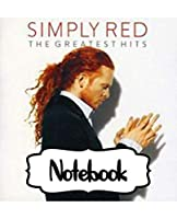 Notebook: Simply Red British Soul And Pop Band Mick Hucknall Singer Songwriter Best New Artist in 1987, Large Notebook for Writting, Workbook for Teens & Children, Man, Woman Paper 7.5 x 9.25 Inches 110 Pages.