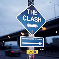 the clash - from here to eternety live (1 CD)