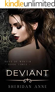Deviant: A Dark Enemies to Lovers Reverse Harem Romance (Boys Of Winter Book 3)