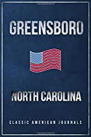 """Greensboro North Carolina: Blank Lined Vintage/Retro USA Vacation Travel Journal/Notebook/Diary with Classic American Flag Design - Handy Pocket Size 6""""x9"""""""