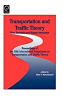 Transportation and Traffic Theory: Flow Dynamics and Human Interaction (Proceedings of the 16th International Symposium on Transportation and Traffic Theory)【洋書】 [並行輸入品]