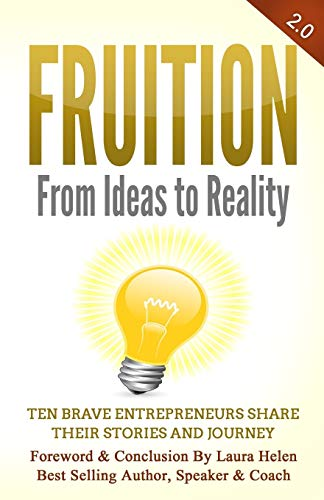 Download Fruition - From Ideas to Reality: Ten brave entrepreneurs share their stories and journey 1719364532
