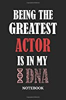 Being the Greatest Actor is in my DNA Notebook: 6x9 inches - 110 ruled, lined pages • Greatest Passionate Office Job Journal Utility • Gift, Present Idea
