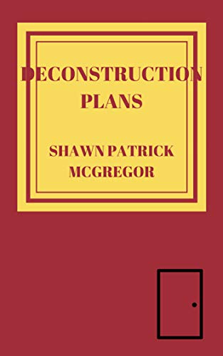 Deconstruction Plans: Collected Stories 2010-2019 (English Edition)