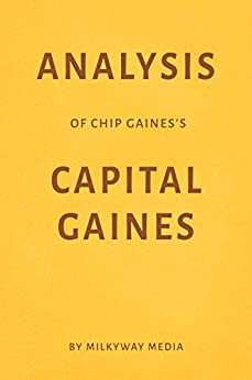 Analysis of Chip Gaines's Capital Gaines by Milkyway Media by [Media, Milkyway]