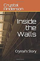 Inside the Walls: Crystal's Story