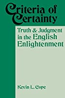 Criteria of Certainty: Truth and Judgment in the English Enlightenment