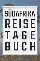 Suedafrika Reisetagebuch: Reisebuch, Reiseplaner fuer schoene Urlaubserlebnisse und einzigartige Momente zum Ausfuellen und Selbstgestalten fuer den naechsten Urlaub als Erinnerungsbuch, Reiselogbuch und Travelbook