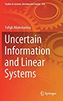 Uncertain Information and Linear Systems (Studies in Systems, Decision and Control)