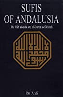Sufis of Andalusia: The Ruh Alouds and Al-Durrat Al-Fakhirah of Ibn Arabi