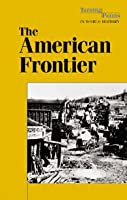 The American Frontier (Turning Points in World History)