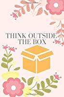 Think Outside The Box: Motivational Notebook, Journal, Diary (110 Pages, Blank, 6 x 9)
