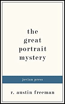 The Great Portrait Mystery by [Freeman, R. Austin]